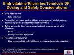 emtricitabine rilpivirine tenofovir df dosing and safety considerations