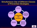 simultaneous use of different classes of prevention strategies