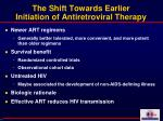 the shift towards earlier initiation of antiretroviral therapy
