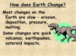 how does earth change
