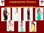 inappropriate dresses