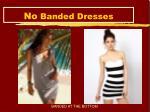 no banded dresses