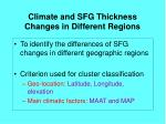 climate and sfg thickness changes in different regions