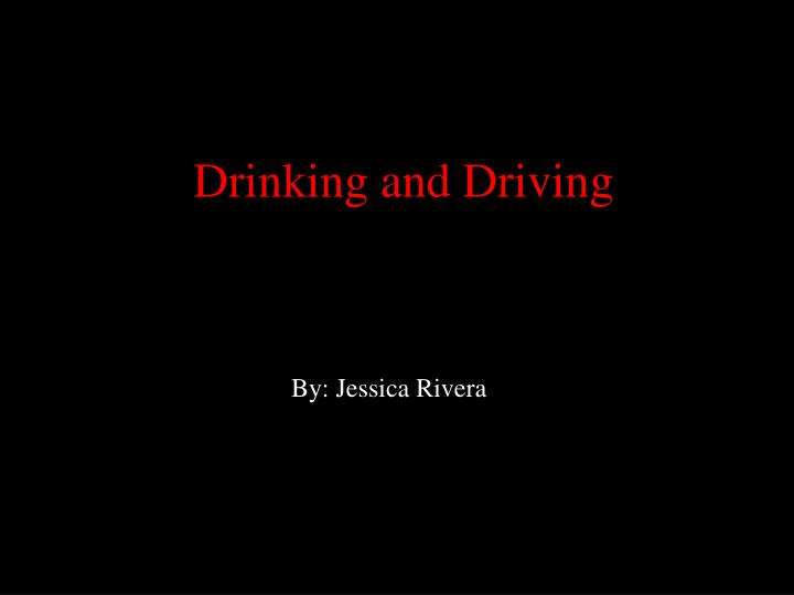 drinking and driving n.
