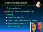 renal solid malignant13