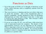 functions as data