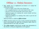 offline vs online iterators