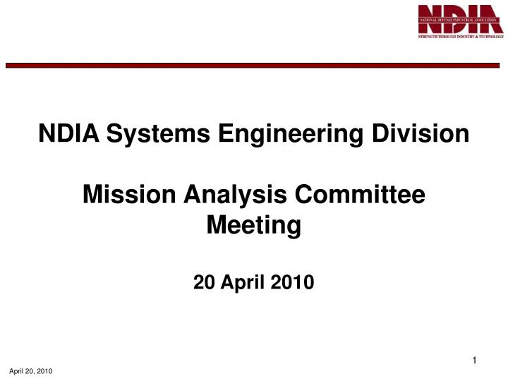ndia systems engineering division mission analysis committee meeting 20 april 2010 n.