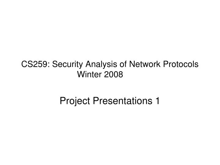cs259 security analysis of network protocols winter 2008 n.