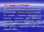 1 isomers of polymer1