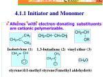 4 1 1 initiator and monomer