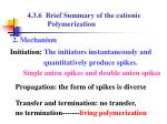 4 3 6 brief summary of the cationic polymerization5