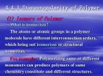 4 4 1 stereoregularity of polymer