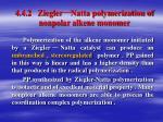 4 4 2 ziegler natta polymerization of nonpolar alkene monomer