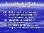 4 4 coordination complex polymerization1