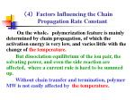 4 factors influencing the chain propagation rate constant4