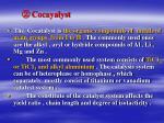 cocayalyst