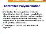 controlled polymerization1