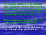 if the concentration of aluminium alkyl is too high the mw of polymer will reduce
