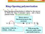 ring opening polymerization