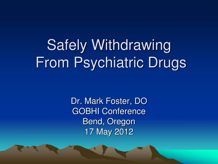 safely withdrawing from psychiatric drugs n.