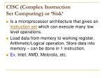 cisc complex instruction set computing or sisk