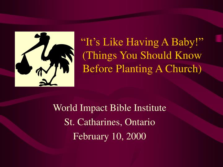 it s like having a baby things you should know before planting a church n.