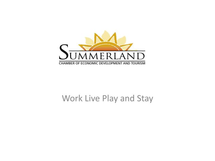 work live play and stay n.