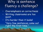why is sentence fluency a challenge
