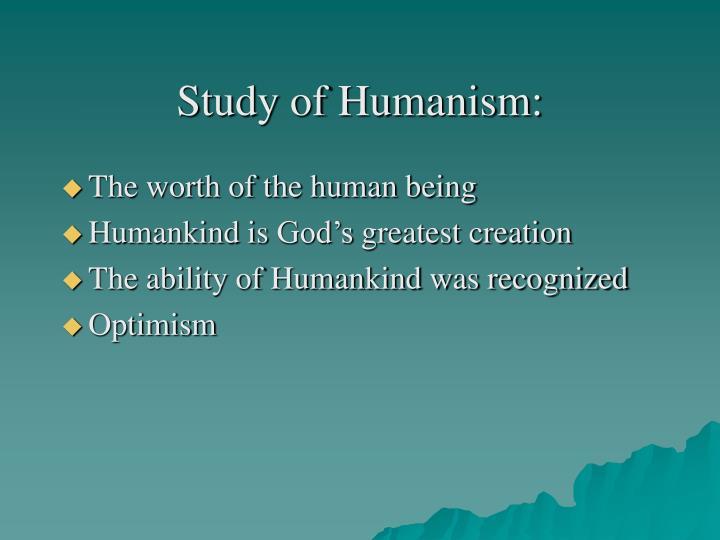 Study of Humanism: