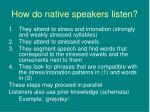 how do native speakers listen