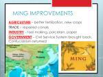 ming improvements