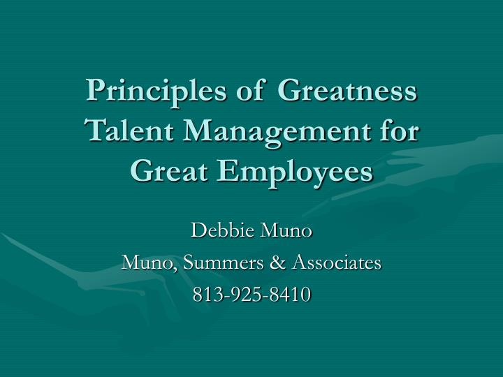 principles of greatness talent management for great employees n.