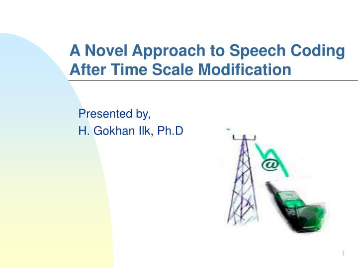 a novel approach to speech cod ing after time scale modification n.