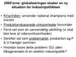 2000 erne globaliseringen skaber en ny situation for industripolitikken