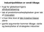 industripolitikken er vendt tilbage