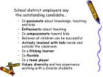 school district employers say the outstanding candidate