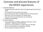 common and discrete features of the mooc experiences