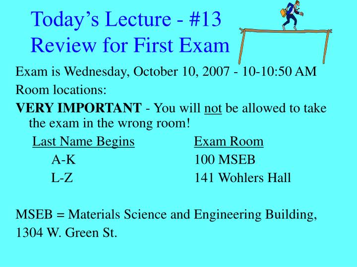 today s lecture 13 review for first exam n.