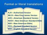 formal or literal translations