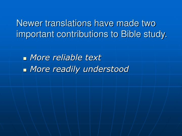 newer translations have made two important contributions to bible study n.