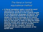 the literal or formal equivalence method
