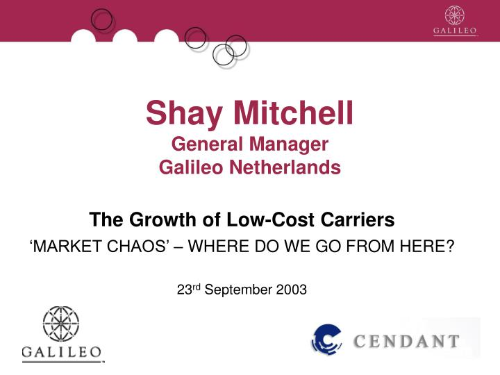 shay mitchell general manager galileo netherlands n.