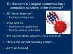 do the world s 2 largest economies have compatible solutions to the trilemma