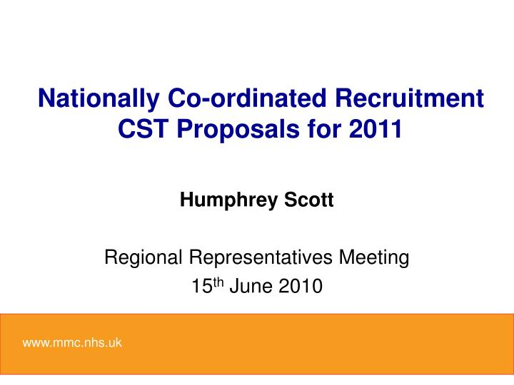 nationally co ordinated recruitment cst proposals for 2011 n.