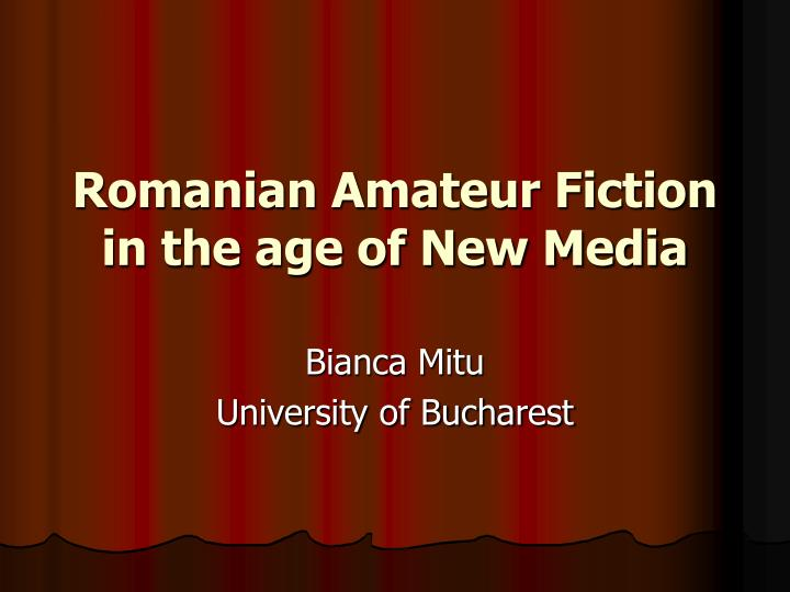 romanian amateur fiction in the age of new media n.
