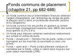 fonds communs de placement chapitre 21 pp 682 688
