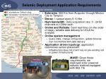 seismic deployment application requirements