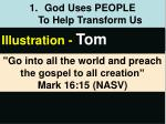 god uses people to help transform us