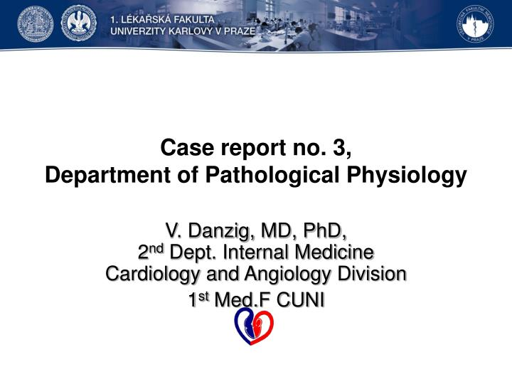 case report no 3 department of p athological physiology n.